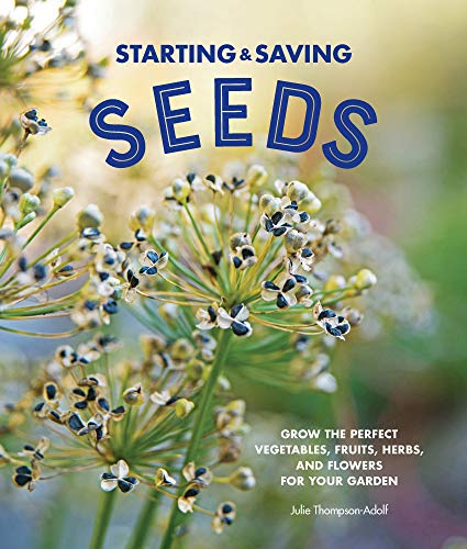 Starting & Saving Seeds:Grow the Perfect Vegetables, Fruits, Herbs, and Flowers for Your Garden (Heirloom Tomato Seed Mix)