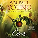 Eve Audiobook by WM. Paul Young Narrated by Roger Mueller