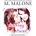 Teasing Trent : The Alexanders, prequel  | M. Malone