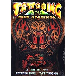 Tattooing A to Z: A Guide to Successful Tattooing by Huck Spaulding (2000-06-01)