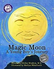 Magic Moon: A Young Boy's Journey (Vol. 1)
