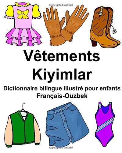 Francais-Ouzbek Vetements/Kiyimlar Dictionnaire Bilingue Illustre Pour Enfants