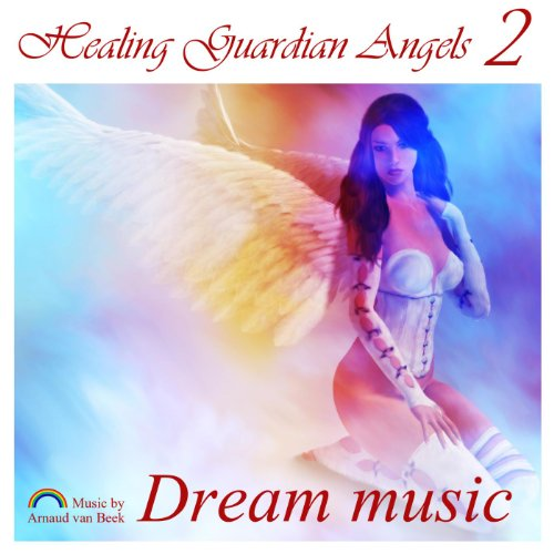 Healing Guardian Angels 2 - Dream Music - Guardian Angel Music