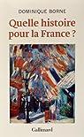 Quelle histoire pour la France? par Borne