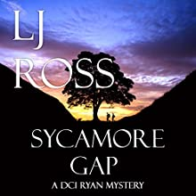 Sycamore Gap: The DCI Ryan Mysteries, Book 2 Audiobook by LJ Ross Narrated by Jonathan Keeble