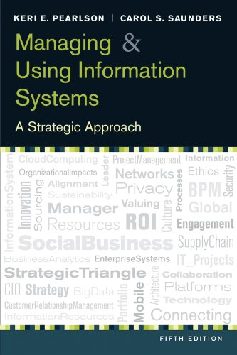 Managing and Using Information Systems: A Strategic Approach 5e + WileyPLUS Registration Card (Wiley Plus Products)