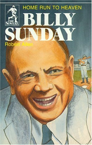 Billy Sunday, Home Run to Heaven (Sowers)