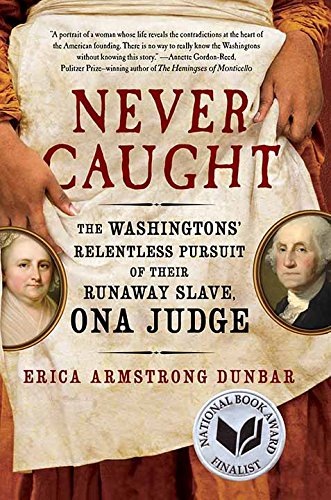 Read Online Never Caught: The Washingtons' Relentless Pursuit of Their Runaway Slave, on a Judge (Center Point Large Print) ebook