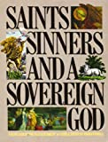 Saints, Sinners, and a Sovereign God, JoAnn Cairns, 0891091866