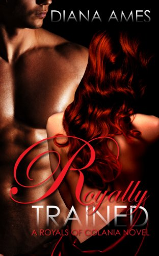 Royally Trained: A Royals of Colania Novel (The Royals of Colania Book 1) (English Edition)