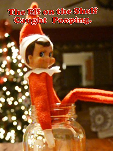 The Elf on the Shelf Caught -