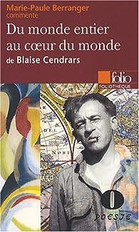 Du monde entier au coeur au monde de Blaise Cendrars ( Essai et dossier ) par Marie-Paule Berranger