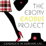 The Ebony Exodus Project: Why Some Black Women Are Walking out on Religion and Others Should Too | Candace R. M. Gorham LPC