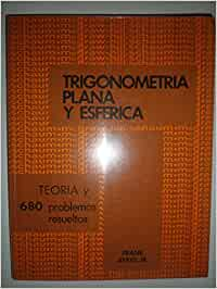 Trigonometría plana y esférica. Teoría y 680 problemas