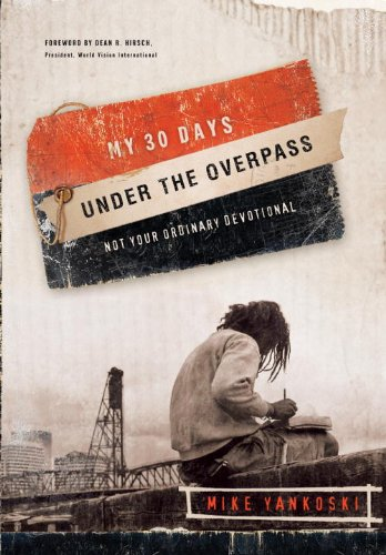 My 30 Days Under The Overpass Not Your Ordinary Devotional Kindle