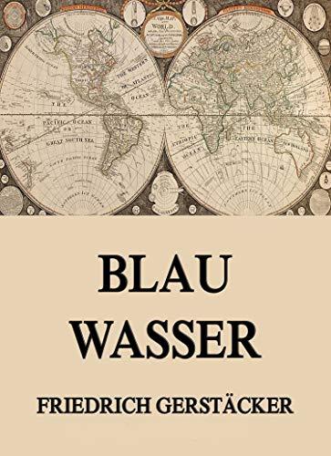 Blau Wasser: Skizzen aus See- und Inselleben (German Edition)