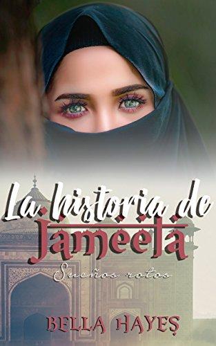 La Historia de Jameela: Sueños Rotos (Trilogía Hermanas Sfeir nº 2) de [Hayes, Bella]