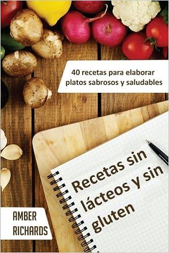 Recetas Sin Lácteos Y Sin Gluten. 40 Recetas Para Elaborar ...