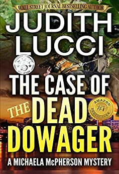 The Case of the Dead Dowager: A Michaela McPherson Mystery Book II (Michaela McPherson Crime Thrillers 2) by [Lucci, Judith]