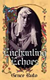 Enchanting Echoes, Grace Ruto, 1844018326