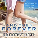 And Then Forever Audiobook by Shirley Jump Narrated by Natasha Soudek
