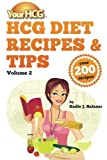 Your HCG Diet Recipes and Tips, Volume 2, Sadie Salazar, 1477470956