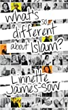 What's So Different about Islam?, Linnette James-Sow, 1909740578
