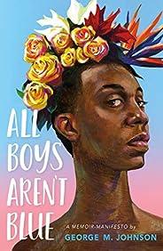 All Boys Aren't Blue: A Memoir-Manif