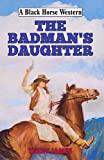 Book Cover for Badman's Daughter (Black Horse Western)