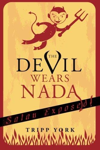 Download The Devil Wears Nada: Satan Exposed PDF