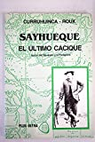 img - for Sayhueque - El Ultimo Cacique (Spanish Edition) book / textbook / text book
