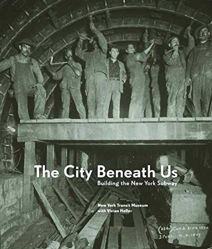 The City Beneath Us: Building the New York Subway - New York City Subway History