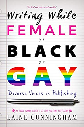 Writing While Female or Black or Gay