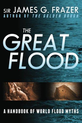 The Great Flood: A Handbook of World Flood Myths (Flood Stories)
