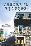 Vengeful Victims, Ken Havlicek, 1456719815