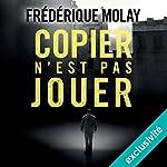 Copier n'est pas jouer | Frédérique Molay
