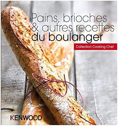Kenwood Libro De Recetas De Pan Bollería Y Otras Recetas De Panadería En Francés Amazon Es Grandes Electrodomésticos