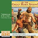 By The Great Horn Spoon! Audiobook by Sid Fleischman Narrated by Willard E. Lape,  Jr, the Full Cast Family
