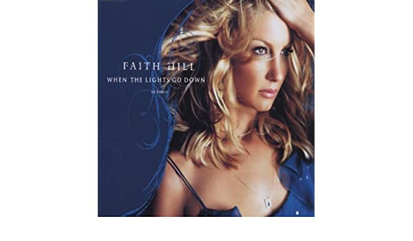 Faith Hill When The Lights Go Down 2002 03 Incl Live Version Of