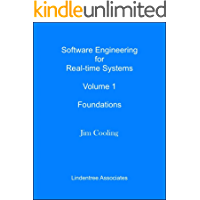 Software Engineering for Real-time Systems   Volume 1: Foundations (The engineering of real-time embedded systems)
