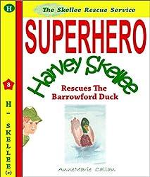 Superhero Harvey Skellee - RescuesThe Barrowford Duck - Skellee Rescue Service: Skellee Superhero Stories for Children Ages 3-8 Book 8