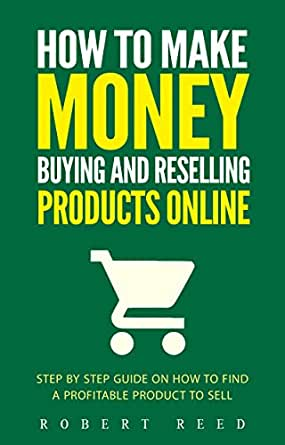 Amazon.com: How To Make Money Buying And Reselling ...