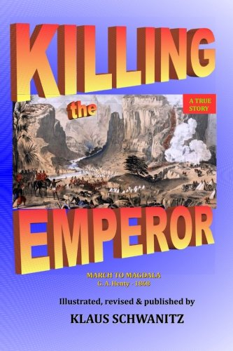 Killing the Emperor: March to Magdala