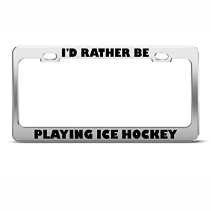 I/'D RATHER BE PLAYING HOCKEY Metal License Plate Frame