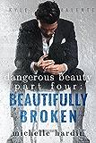 Dangerous Beauty: Part Four: Beautifully Broken