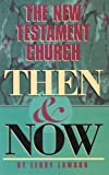The New Testament Church Then and Now, Lawson, LeRoy, 0784704910