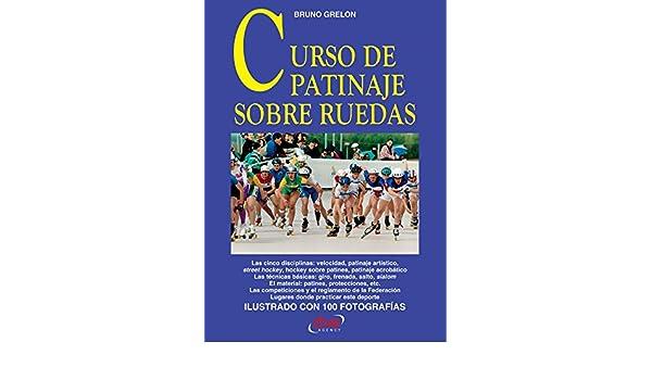 Amazon.com: Curso de patinaje sobre ruedas (Spanish Edition) eBook: Bruno Grelon: Kindle Store