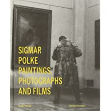 Sigmar Polke: Paintings, Photographs and Films by Gloria Moure (2014-05-01)