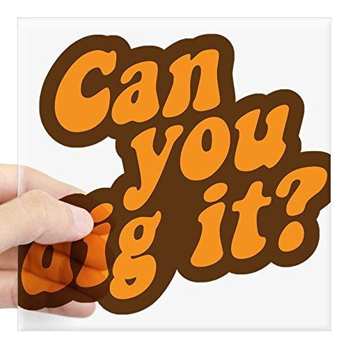 CafePress Can You Dig It? Sticker Square Bumper Sticker Car Decal, 3