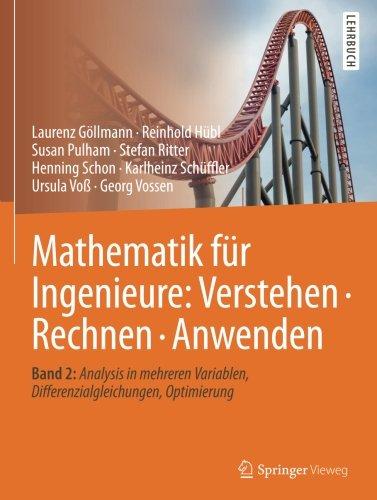 Mathematik für Ingenieure: Verstehen - Rechnen - Anwenden: Band 2: Analysis in mehreren Variablen, Differenzialgleichungen, Optimierung
